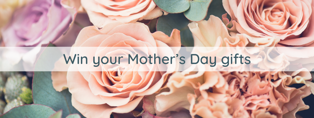 WIN a £50 Gift Voucher and a bouquet of flowers for mum this Mother's Day